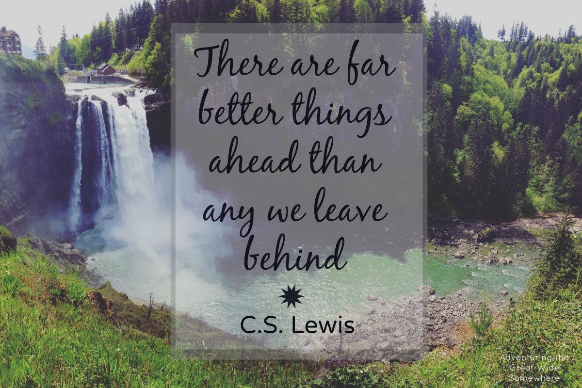 C.S. Lewis There Are Far Better Things Ahead Than Any We Leave Behind