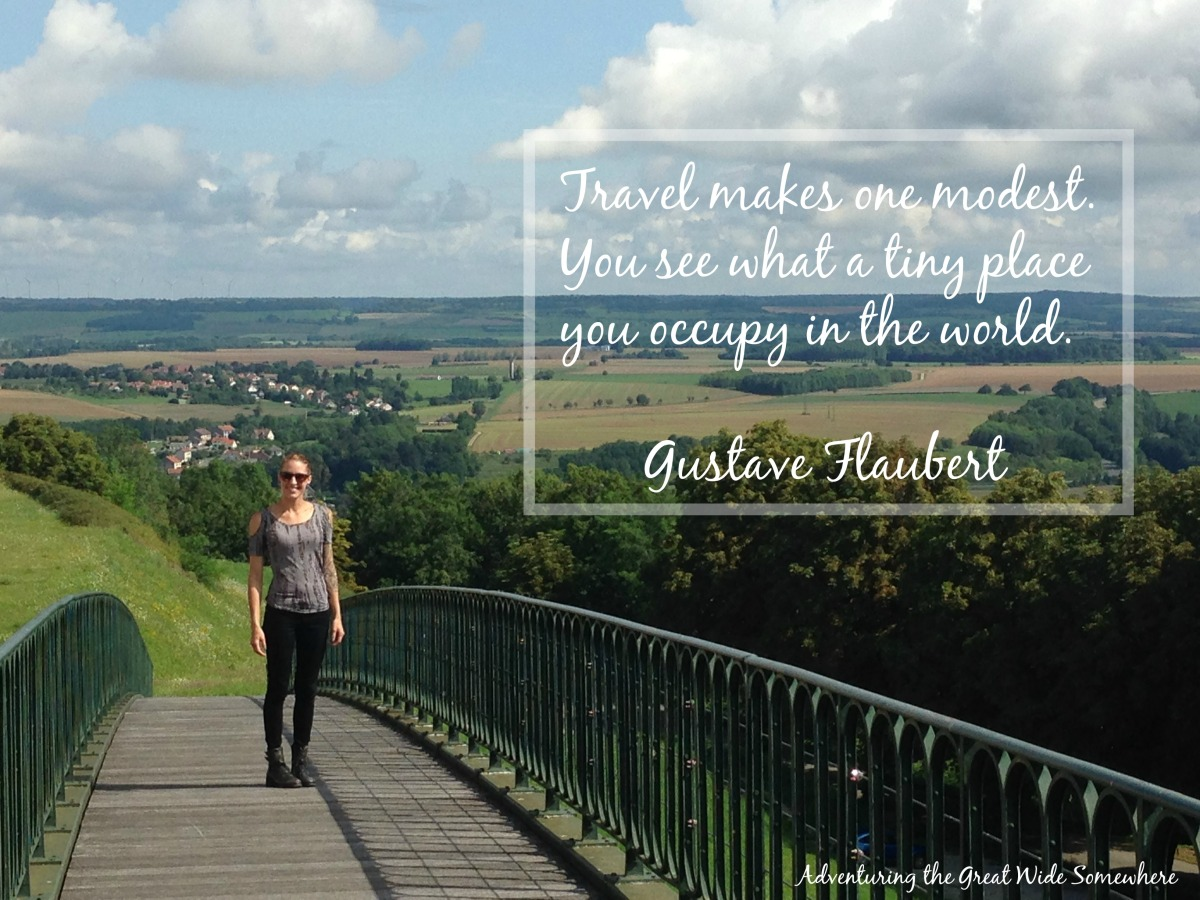 Gustave Flaubert Travel Makes One Modest Quote