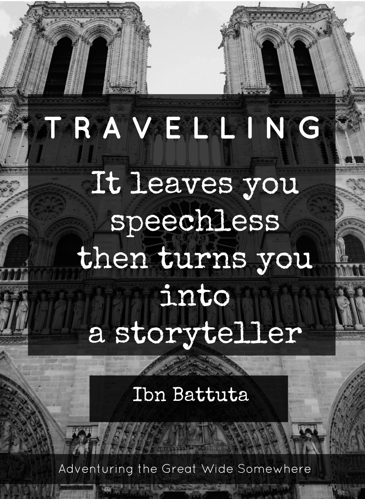 Ibn Battuta Travel Leaves You Speechless Quote