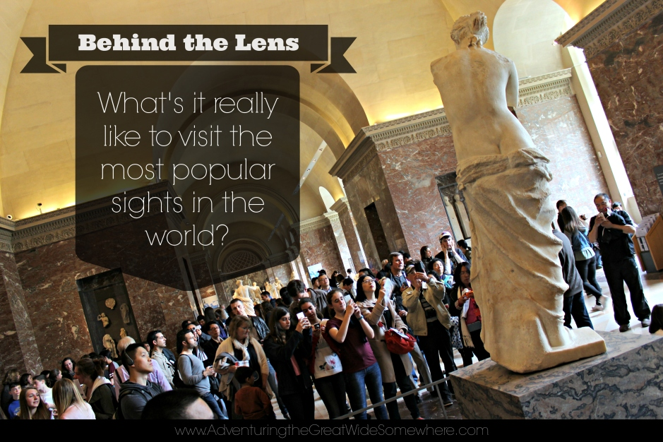 Behind the Lens: What's it really like to visit the most popular sights in the world?